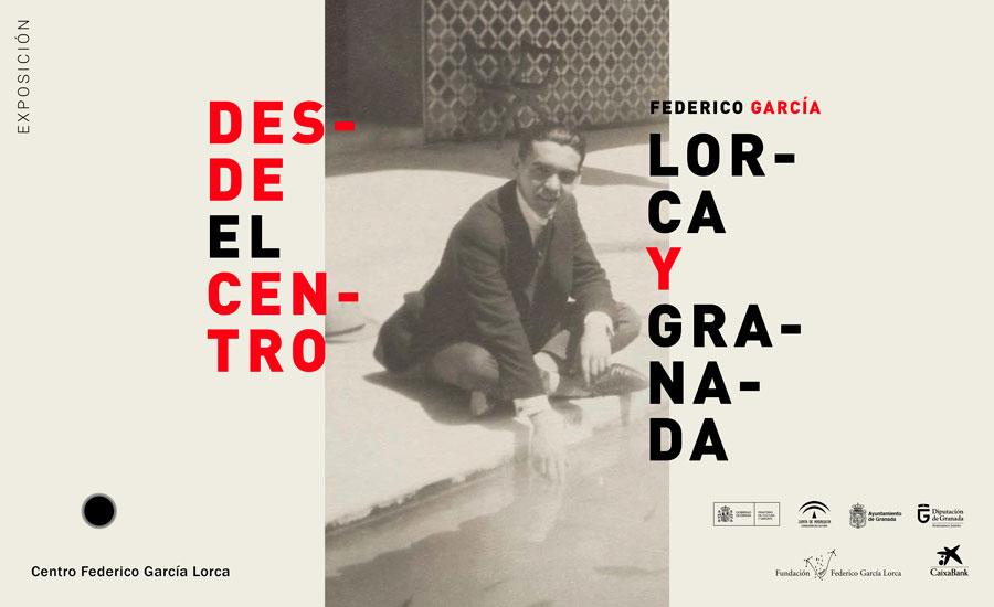 Desde el Centro. Federico García Lorca y Granada